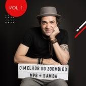 O Melhor do Zoombido: Mpb + Samba, Vol. 1 by Various Artists