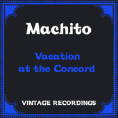 Vacation at the Concord (Hq Remastered) by Machito
