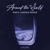 Around the World (Naes London Remix) by Utope