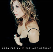 The Last Goodbye von Lara Fabian