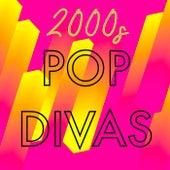 2000s Pop Divas by Various Artists