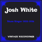 Blues Singer 1932-1936 (Hq Remastered) de Josh White