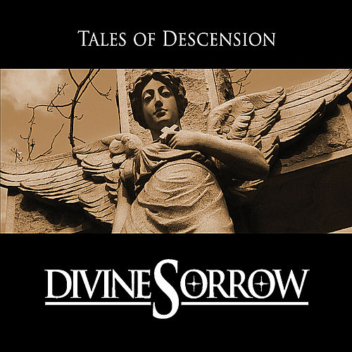 Tales of Descension by Divine Sorrow