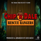 Chip 'N Dale Rescue Rangers Main Theme (From