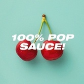100% Pop Sauce! by Cover Pop