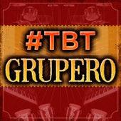 #TBT Grupero von Various Artists