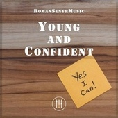 Young and Confident by Romansenykmusic
