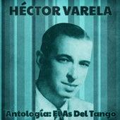Antología: El As Del Tango (Remastered) de Héctor Varela
