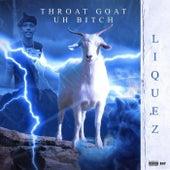 Throat Goat Uh Bitch de Liquez