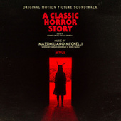 A Classic Horror Story (Original Motion Picture Soundtrack) by Massimiliano Mechelli