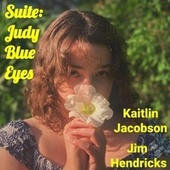 Suite: Judy Blue Eyes (feat. Kaitlin Jacobson) by Jim Hendricks
