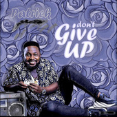 Don't Give Up by Patrick Shadow