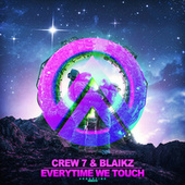 Everytime We Touch by Crew 7