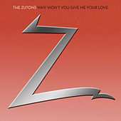 Why Wont You Give Me Your Love by The Zutons