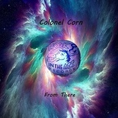 From There by Colonel Corn