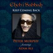 Keep Coming Back by Cheb I Sabbah