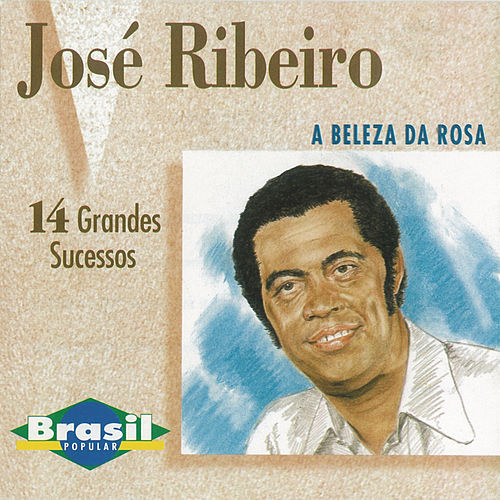 Resultado de imagem para José Ribeiro  A Beleza da Rosa