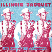 The King of the Saxophone (Remastered) de Illinois Jacquet