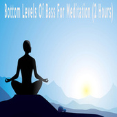 Bottom Levels Of Bass For Meditation (2 Hours) by Color Noise Therapy