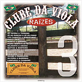 Clube Da Viola - Raízes Volume 3 de Various Artists