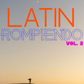 Latin Rompiendo Vol. 2 by Various Artists