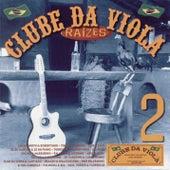 Clube Da Viola - Raízes Volume 2 de Various Artists