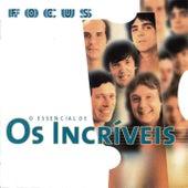 Focus - O Essencial De Os Incriveis by Os Incríveis