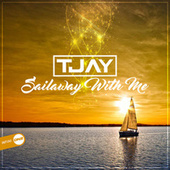 Sailaway With Me by T Jay