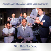 With Flute to Boot (Remastered 2021) by Machito