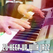 20 Keep up with Jazz by Peaceful Piano