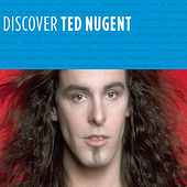 Discover Ted Nugent de Ted Nugent