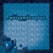 Undone by MercyMe