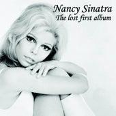 Nancy Sinatra 1961-62 (Rare / ull Album, The Lost First Album) by Nancy Sinatra