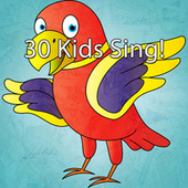 30 Kids Sing! by Canciones Infantiles