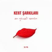En Güzeli Sensin (10. Yıl) by Kent Şarkıları