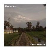 Dear Mama by Fin Moon