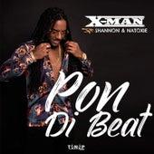 Pon Di Beat by X-Man