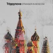 Stranger in Moscow de Trippynova