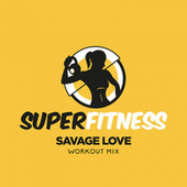 Savage Love (Workout Mix) by Super Fitness