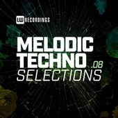 Melodic Techno Selections, Vol. 08 by Various Artists