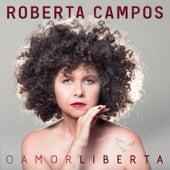 O Amor Liberta de Roberta Campos