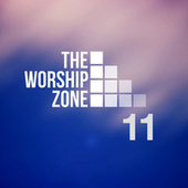 The Worship Zone 11 by The Worship Zone