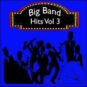 Big Band Hits, Vol. 3 von Various Artists