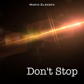 Don't Stop by Mario Eleksen