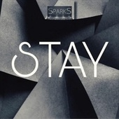 Stay by Sparks