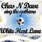 Chas N Dave Sing The Anthems of White Hart Lane by Various Artists