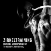 Zirkeltraining: Musical Accompaniment to Achieve Your Goal by Various Artists