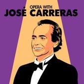Opera with José Carreras by José Carreras
