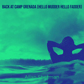 Back at Camp Grenada (Hello Mudder Hello Fadder) de Allan Sherman