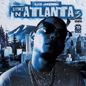 Alaska n Atlanta 3 by OJ Da Juiceman